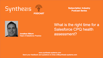 Podcast: What is the right time for a CPQ health assessment?